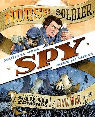 Nurse, Soldier, Spy By Moss, Marissa/ Hendrix, John (ILT)